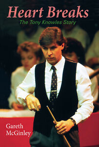 Heart Breaks: The Tony Knowles Story (snooker h/b book)