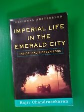 Imperial Life in the Emerald City : Inside Iraq's Green Zone by Rajiv Chandrase…