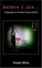 Before I Die by Tommy Ricks (2005, Paperback)