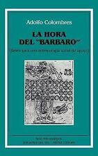 """Hora del """"Bárbaro"""": bases para una antropología social de apoyo, La (Serie antro"""