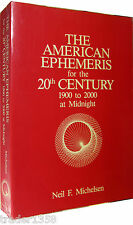 The American Ephemeris for the 20th century 1900 to 2000  NEIL MICHELSEN