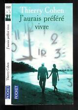 """Thierry Cohen : J'aurais préféré vivre - N° 13522 """" Editions Pocket """""""