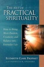The Art of Practical Spirituality: How to Bring More Passion, Creativity and Bal