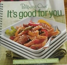 Pampered Chef cookbook Its Good For You Healthy Recipes
