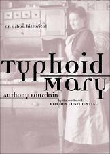 Typhoid Mary: An Urban Historical, Anthony Bourdain, Good Book