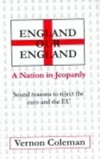 England Our England A Nation in Jeopardy — Sound Reasons to Reject the Eur
