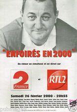 Publicité advertising 2000 Concert Enfoirés en 2000 Restaurants du Coeur Coluche
