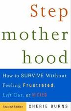 Stepmotherhood: How to Survive Without Feeling Frustrated, Left Out,-ExLibrary