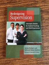 Redesigning Supervision : Alternative Models for Student Teaching and Field...