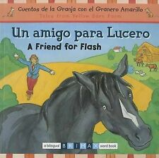 A Friend for Flash Bilingual (Cuentos de la Granja Con el Granero Amarillo/Tales