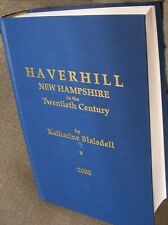 HAVERHILL NEW HAMPSHIRE BY KATHARINE BLAISDELL OVER 700 PAGES HISTORY OF HAVERHI