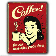 Metal Sign Wall Plaque Coffee You Can Sleep When You're Dead Retro Poster Print