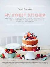 My Sweet Kitchen: Recipes for Stylish Cakes, Pies, Cookies, Donuts, Cupcakes, ..