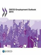OECD Employment Outlook 2014 by Organisation for Economic Co-operation and...