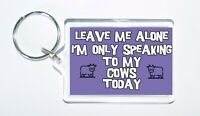 Novelty Keyring For Cow Lovers, Ideal Gift/Present, Leave Me Alone, I'm Only