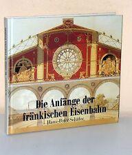 Hans-Peter Schäfer: Die Anfänge der fränkischen Eisenbahn (1985)