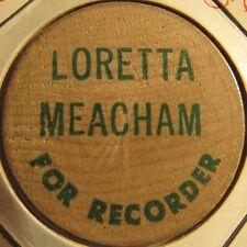 Vintage Loretta Meacham for Recorder Bellevue, OH Wooden Nickel - Token Ohio