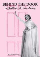 Behind the Door : The Real Story of Loretta Young by Edward Funk (2015,...