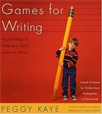 Games for Writing : Playful Ways to Help Your Child Learn to Write by Peggy Kaye