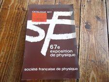 67è EXPOSITION CATALOGUE APPAREIL DE PHYSIQUE MANOMETRE RADIOMETREDIODE LASER