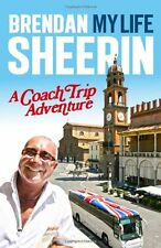 My Life: A Coach Trip Adventure By Brendan Sheerin. 9781843178941