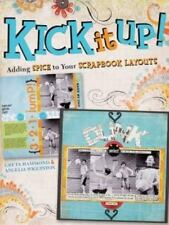 Kick It Up!: Adding Spice to Your Scrapbook Layouts ( BN;PB; Free Tracking )