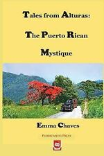 Tales from Alturas : The Puerto Rican Mystique by Emma Chaves (2015, Paperback)