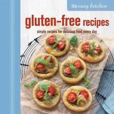 The Easy Kitchen: Gluten-free Recipes: Simple Recipes for Delicious Food Every D