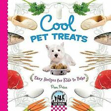 Cool Pet Treats: Easy Recipes for Kids to Bake (Cool Baking)-ExLibrary