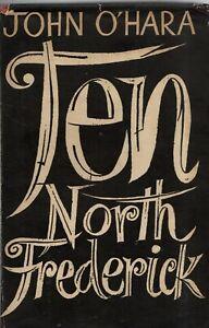 "JOHN O'HARA NOVEL - ""TEN NORTH FREDERICK"" - 1st UK HB - CRESSET PRESS (1956)"