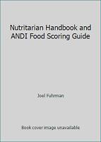 Nutritarian Handbook and ANDI Food Scoring Guide by Joel Fuhrman