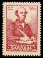 CANADA 1945 SSJB FRANCOIS-XAVIER GARNEAU 1809-1866 HISTORIEN NATIONAL CINDERELLA