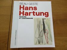 HANS HARTUNG - PEINTRE ET LEGIONNAIRE - BEAU GESTE PEINTURE ABSTRAITE 2016