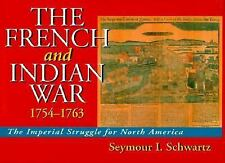 The French and Indian War The Imperial Struggle for North America 1754-1763, , S