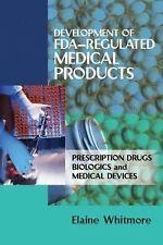Development of FDA-Regulated Medical Products: Prescription Drugs, Biologics, an