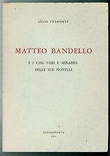 CREMONTE LELIO MATTEO BANDELLO E I CASI VARI E MIRABILI DELLE SUE NOVELLE 1966