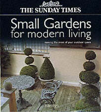 Small Gardens for Modern living : Making the most of your Outdoor Space (Sunday