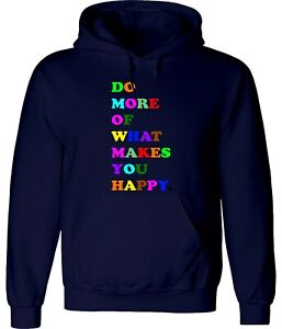 Do More of What Makes You Happy Unisex Hoodie Sweatshirt Pullover