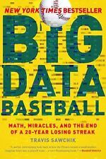 NEW - Big Data Baseball: Math, Miracles, and the End of a 20-Year Losing Streak