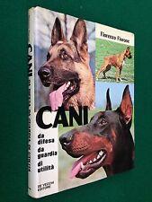 Fiorenzo FIORONE - CANI DA DIFESA GUARDIA UTILITA' , Ed De Vecchi (1979) libro