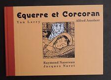 Equerre et Corcoran. Par Jacques NARET. Pressibus 1996. EO n° et signé