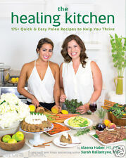 The Healing Kitchen by Alaena Haber and Sarah Ballantyne 175+ Recipes WT73969