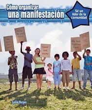 Como Organizar Una Manifestacin (How to Organize a Rally) (Se Un Lider de La Co