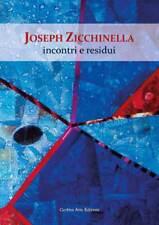 Joseph Zicchinella- Catalogo Cortina Arte Edizioni Milano. 2018 (Vol.86.)