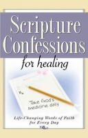 Scripture Confessions for Healing : Life-changing Words of Faith for Every Da...
