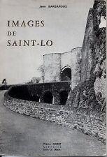 NORMANDIE   IMAGES DE SAINT LO     JEAN BARBAROUX