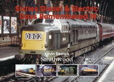 Sixties Diesel & Electric Days Remembered IV NEW Railway BOOK