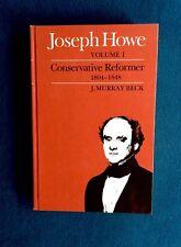 JOSEPH HOWE : CONSERVATIVE REFORMER  1804-1848  CANADA HISTORY HC