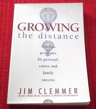 GROWING THE DISTANCE ~ Jim Clemmer  PRINCIPLES FOR PERSONAL,CAREER,FAMILY SUCCES