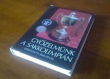 GYOZELMUNK A SAKKOLIMPIAN, Istvan Bilek (Echecs Chess)